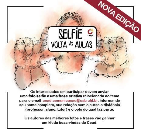 Cead Lança Nova Edição Da Campanha Selfie Volta às Aulas Cead Ufjf